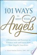 101 Ways To Meet Your Angels