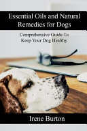 Essential Oils and Natural Remedies for Dogs