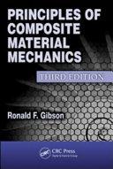Principles of Composite Material Mechanics, Third Edition