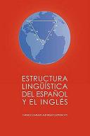 Estructura Linguistica del Espanol y El Ingles
