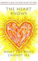 The Heart Knows What The Mind Cannot See