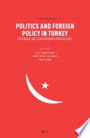 Politics and Foreign Policy in Turkey  Historical and Contemporary Perspectives