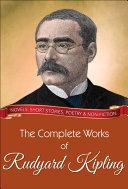 The Complete Works of Rudyard Kipling Book