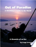 Out of Paradise - A Hitchhiker's Guide to the World - A Chronicle of an Era