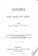Ayesha  the maid of Kars  by the author of  Zohrab