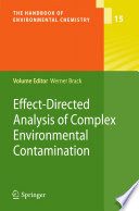 Effect Directed Analysis of Complex Environmental Contamination