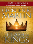 A Clash of Kings: A Song of Ice and Fire by George R. R. Martin