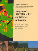 Geographical Information Systems And Landscape Archaeology book