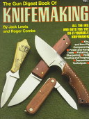 The Gun Digest Book of Knifemaking