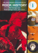 The Greenwood Encyclopedia Of Rock History The Grunge And Post Grunge Years 1991 2005