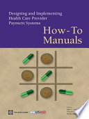 Designing and Implementing Health Care Provider Payment Systems