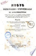 Nuovo dizionario universale e ragionato di agricoltura  economia rurale  forestale     compilato sulle opere dei piu celebri autori italiani e stranieri da una societa di dotti e di agronomi per cura del dottor Francesco Gera