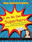 I Am My Own Superhero