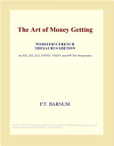 The Art of Money Getting (Webster's French Thesaurus Edition)