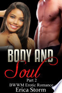 Body and Soul  A BWWM Billionaire Erotic Romance  Book 2