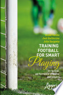 Training Football For Smart Playing On Tactical Performance Of Teams And Players