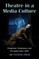 Theatre in a Media Culture
