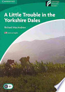 A Little Trouble in the Yorkshire Dales Level 3 Lower intermediate American English