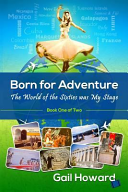 Born For Adventure: The World Of The Sixties Was My Stage : lured by photographs of exotic destinations, she had...