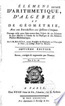 Elémens d'arithmétique, d'algèbre et de géométrie, avec une introduction aux sections coniques, par J.-M. Mazéas,...