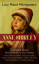 download ebook anne shirley complete series - all 14 books in one volume: anne of green gables, anne of avonlea, anne of the island, rainbow valley, the story girl, chronicles of avonlea and more pdf epub