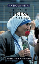 An Hour with Blessed Teresa of Calcutta
