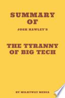 Summary Of Josh Hawley S The Tyranny Of Big Tech