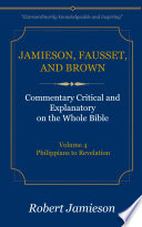 Jamieson, Fausset, and Brown Commentary, Volume 4 Phillipians to Revelations