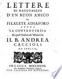 Lettere di ragguaglio d'un buon amico a Filalete Adiaforo sopra la controversia di qual'ordine de' minori sia il b. Andrea Caccioli da Spello. (Tomo primo-secondo)