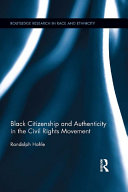 Black Citizenship and Authenticity in the Civil Rights Movement