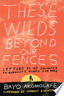 These Wilds Beyond Our Fences