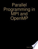 Parallel Programming in MPI and OpenMP