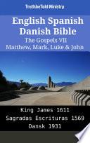 English Spanish Danish Bible The Gospels Vii Matthew Mark Luke John