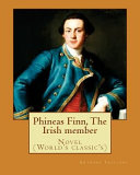 Phineas Finn  the Irish Member  By  Anthony Trollope