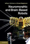 Neuromorphic and Brain Based Robots