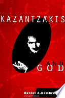 Kazantzakis And God book