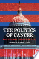 The Politics of Cancer  Malignant Indifference
