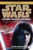 Siege  Star Wars Legends  Clone Wars Gambit