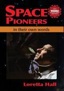 Space Pioneers in Their Own Words