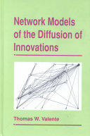 Network Models Of The Diffusion Of Innovations book