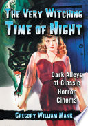 The Very Witching Time Of Night : and after 35 years of research and...
