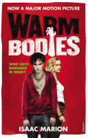 Warm Bodies : The Prequel to Warm Bodies - Isaac Marion