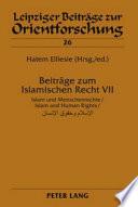 Beiträge Zum Islamischen Recht VII