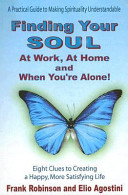 Finding Your Soul at Work  at Home and When You re Alone