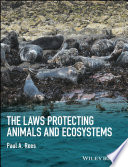 The Laws Protecting Animals And Ecosystems book