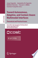 Towards Autonomous  Adaptive  and Context Aware Multimodal Interfaces  Theoretical and Practical Issues