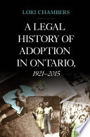 A Legal History of Adoption in Ontario  1921 2015