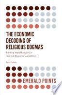 The Economic Decoding Of Religious Dogmas book