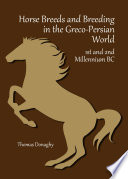 Horse Breeds and Breeding in the Greco Persian World