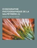 Iconographie Photographique De La Salp Tri Re